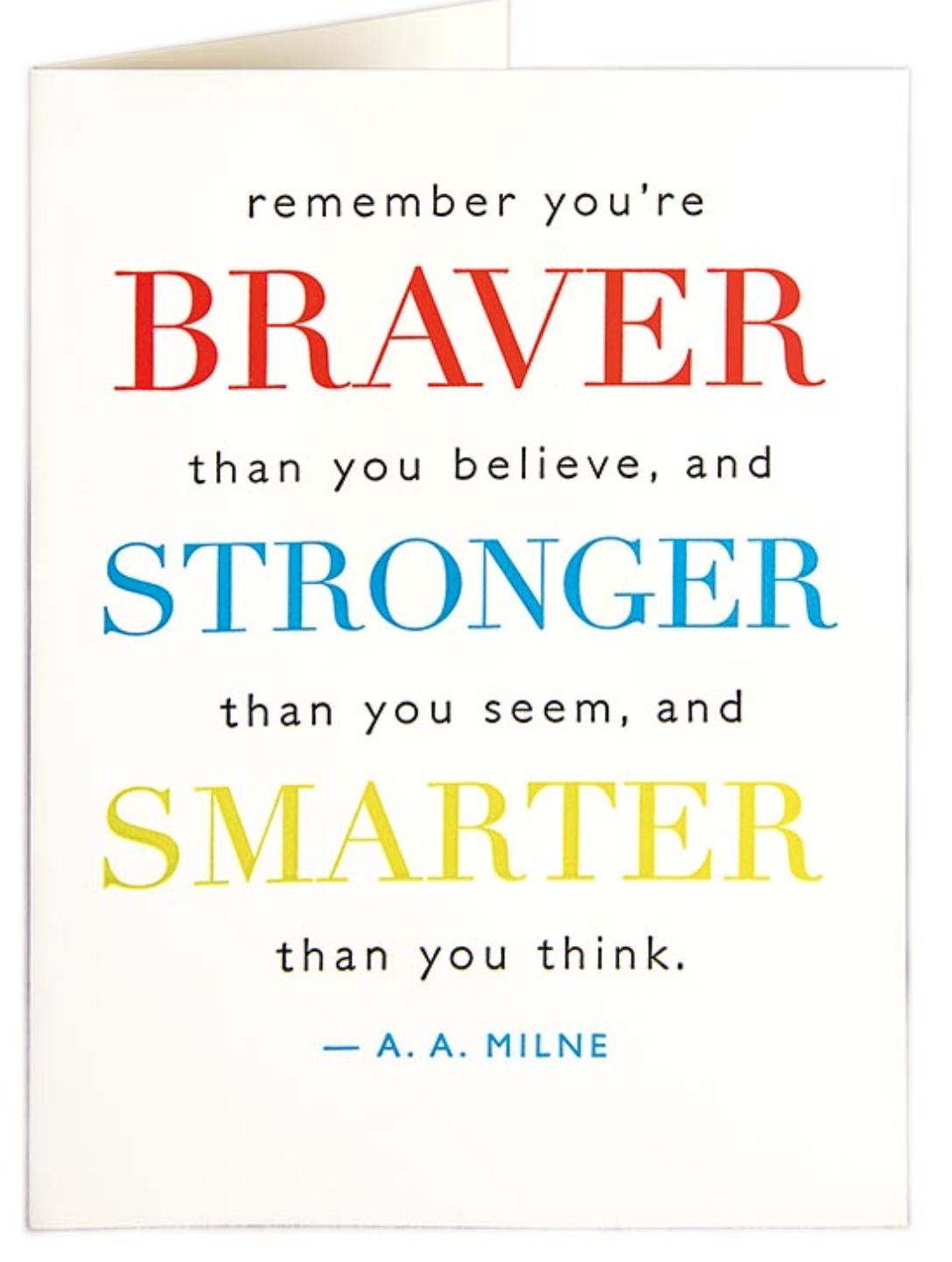 Braver, Stronger, Smarter.